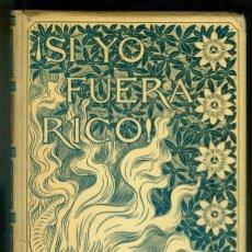Libros antiguos: NUMULITE * SI YO FUERA RICO MONTANER Y SIMÓN. Lote 222134818