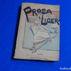 Libros antiguos: PROSA LIGERA.JOSE DE LASERNA.DIBUJOS DE ÁNGEL PONS.MADRID 1892.. Lote 222136156