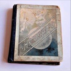 Livres anciens: 1887 LIBRO PEQUEÑO HEAVENWARD - 9 X 11.CM. Lote 222144480