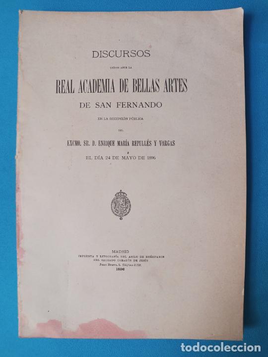 DISCURSOS REAL ACADEMIA DE BELLAS ARTES DE SAN FERNANDO 1896 (Libros Antiguos, Raros y Curiosos - Bellas artes, ocio y coleccionismo - Otros)