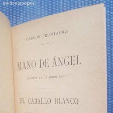 Libros antiguos: FRONTAURA: MANO DE ÁNGEL (NOVELA DE UN JÓVEN RICO) - EL CABALLO BLANCO (MEMORIAS DE UN EMPRESARIO). Lote 222195840
