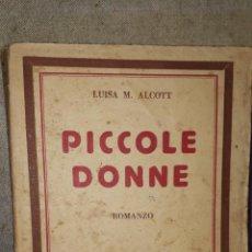 Libros antiguos: PICCOLE DONNE ROMANZO. Lote 222199148