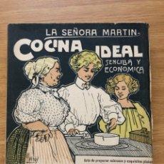 Libros antiguos: LA COCINA IDEAL DE LA SEÑORA MARTIN 1912. Lote 222214511