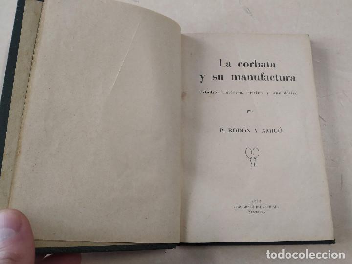 LA CORBATA Y SU MANUFACTURA - ESTUDIO HISTÓRICO, CRÍTICO Y ANECDÓTICO - P. RODÓN Y AMIGÓ (Libros Antiguos, Raros y Curiosos - Ciencias, Manuales y Oficios - Otros)