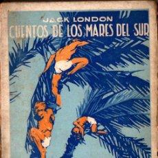 Libros antiguos: JACK LONDON : CUENTOS DE LOS MARES DEL SUR (PROMETEO, S.F.). Lote 222372422