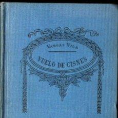 Libros antiguos: VARGAS VILA : VUELO DE CISNES (SOPENA, S.F.). Lote 222373410