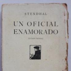 Libros antiguos: UN OFICIAL ENAMORADO (LUCIANO LEUWEN) 1ª PARTE - 1918 - STENDHAL - ED. RAFAEL CARO RAGGIO - PJRB. Lote 222398206