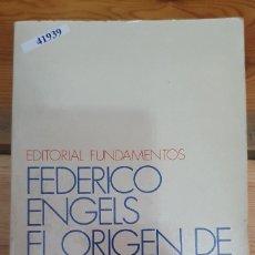 Libri antichi: 41940 - EL ORIGEN DE FAMILIA - POR FEDERICO ENGELS - EDITOTRIAL FUNDAMENTOS - AÑO 1981. Lote 222414272