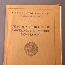 Libros antiguos: MONTESSORI - L'ESCOLA PUBLICA DE BARCELONA I EL METODE MONTESSORI - 1933. Lote 222452913