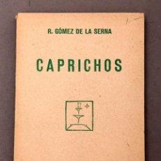 Libros antiguos: RAMON GOMEZ DE LA SERNA - CAPRICHOS - 1925 - 1ª ED. - CUADERNOS LITERARIOS. Lote 222463613
