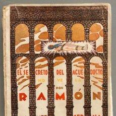 Livres anciens: RAMÓN GÓMEZ DE LA SERNA. EL SECRETO DEL ACUEDUCTO.. Lote 222454353