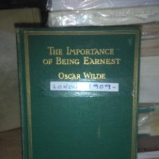 Libros antiguos: OSCAR WILDE.THE IMPORTANCE OF BEING EARNEST.1909.METHUEN & CO.. Lote 222513082