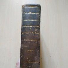 Libros antiguos: 1.918. EL CALVARIO DE UNA OBRERA O MÁRTIRES DEL AMOR TOMO I - LEÓN MONTENEGRO. Lote 222516532