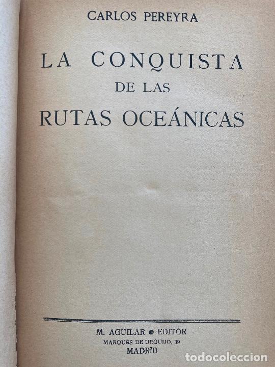 LA CONQUISTA DE LAS RUTAS OCEANICAS - CARLOS PEREIRA - AGUILAR - ENCUADERNADO EN TAPA DURA (Libros Antiguos, Raros y Curiosos - Historia - Otros)