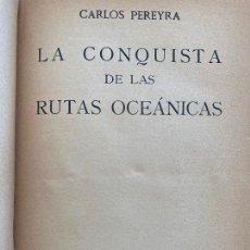 Libros antiguos: LA CONQUISTA DE LAS RUTAS OCEANICAS - CARLOS PEREIRA - AGUILAR - ENCUADERNADO EN TAPA DURA. Lote 222527957