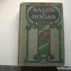 Libros antiguos: SALUD Y HOGAR. UN MANUAL DOMESTICO, PACIFIC PRESS. 1909. Lote 222543678