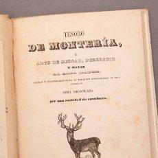 Libros antiguos: TESORO DE MONTERÍA Ó ARTE DE BUSCAR MATAR Y PERSEGUIR LA CAZA MAYOR - 1858 - ILUSTRADO. Lote 222666248