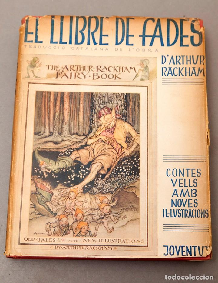 ARTHUR RACKHAM - EL LLIBRE DE FADES - 1ª ED. - 1934 - MOLT RAR - CONSERVA SOBRECOBERTA (Libros Antiguos, Raros y Curiosos - Literatura Infantil y Juvenil - Otros)