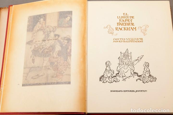 Libros antiguos: ARTHUR RACKHAM - EL LLIBRE DE FADES - 1ª ed. - 1934 - MOLT RAR - CONSERVA SOBRECOBERTA - Foto 6 - 222667645