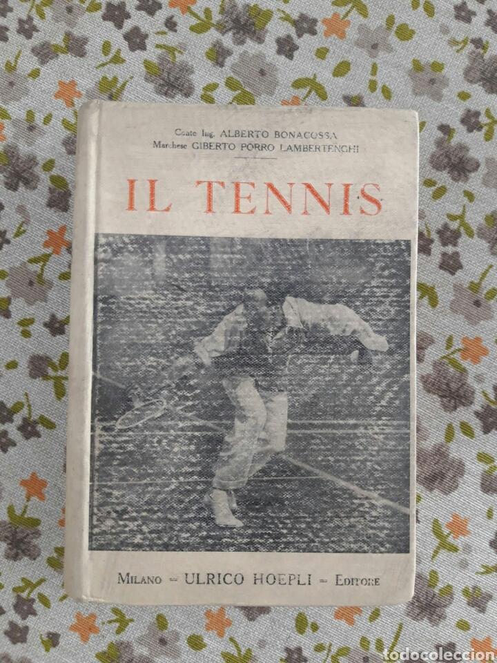 IL TENNIS. ALBERTO BONACOSSA (DEDICATORIA), GIBERTO PORRO LAMBERTENGHI (Libros Antiguos, Raros y Curiosos - Otros Idiomas)