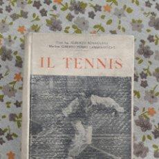 Livres anciens: IL TENNIS. ALBERTO BONACOSSA (DEDICATORIA), GIBERTO PORRO LAMBERTENGHI. Lote 222741381