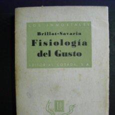 Libros antiguos: FISIOLOGIA DEL GUSTO (MEDITACIONES GASTRONOMICAS) BRILLAT-SAVARIN. Lote 222744223