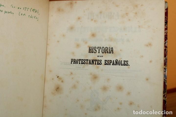 Libros antiguos: 1851 / HISTORIA DE LOS PROTESTANTES ESPAÑOLES Y DE PERSECUCION POR FELIPE II / ADOLFO DE CASTRO - Foto 5 - 222747607
