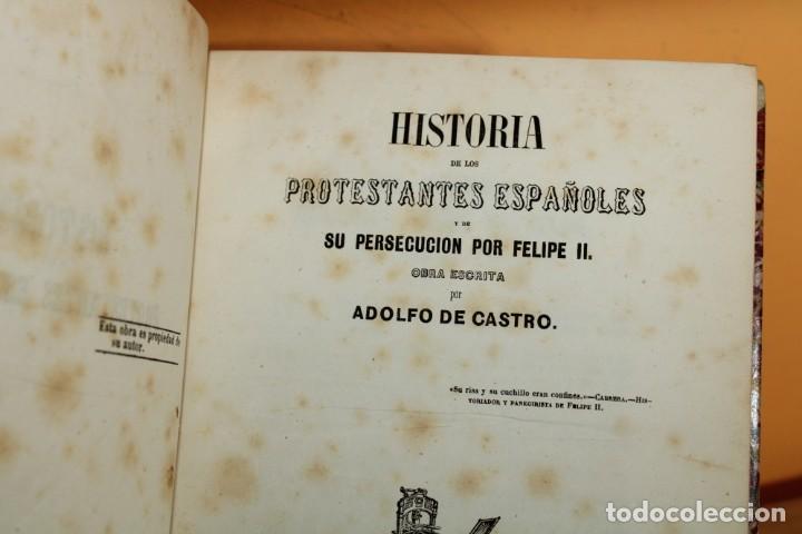 Libros antiguos: 1851 / HISTORIA DE LOS PROTESTANTES ESPAÑOLES Y DE PERSECUCION POR FELIPE II / ADOLFO DE CASTRO - Foto 7 - 222747607