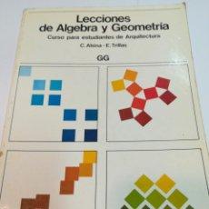Libros antiguos: C.ALSINA Y E.TRILLA LECCIONES DE ÁLGEBRA Y GEOMETRIA S1239. Lote 222740535