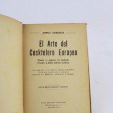Libros antiguos: EL ARTE DEL COCKTELERO EUROPEO, IGNACIO DOMENECH, C. 1920, TERCERA EDICIÓN, BARCELONA. 20X13,5CM. Lote 222753226