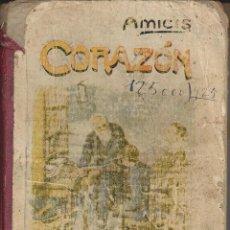 Libros antiguos: CORAZON. DIARIO DE UN NIÑO. AMICIS. Lote 222804097