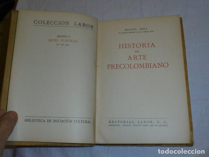 Libros antiguos: HISTORIA DEL ARTE PRECOLOMBIANO.MIGUEL SOLA.COLECCION LABOR 1936 - Foto 3 - 222812046