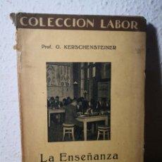 Libros antiguos: 1927 - LA ENSEÑANZA CIENTÍFICO - NATURAL, G. KERSCHENSTEINER. Lote 222831072