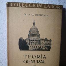 Libros antiguos: TEORÍA GENERAL DEL ESTADO, COLECCIÓN LABOR, O. G. FISCHBACH. Lote 222831553