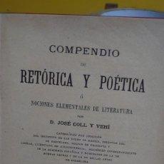 Libros antiguos: PRPM 3 COMPENDIO DE RETÓRICA Y POÉTICA JOSÉ COLL Y VEHÍ. 1905. Lote 222840336