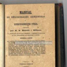 Libros antiguos: [1847] MUNAIZ Y MILLANA, R. MANUAL DE CURIOSIDADES ARTISTICAS Y ENTRETENIMIENTOS UTILES. Lote 222873222