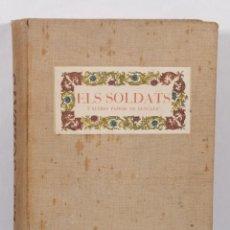 Libros antiguos: ELS SOLDATS I ALTRES PAPERS DE RENGLES-J.AMADES, J.COLOMINAS I P.VILA-ED.ORBIS 1936. Lote 222889462
