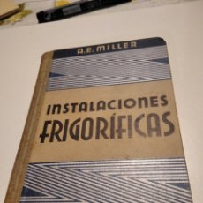 Libros antiguos: INSTALACIONES FRIGORÍFICAS 1932. Lote 222945120