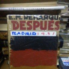 Libros antiguos: ERICH MARIA REMARQUE.DESPUÉS.1931.EDITORIAL CENIT. Lote 222945311