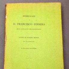 Libros antiguos: HOMENAJE A DON FRANCISCO CODERA , ESTUDIOS DE ERUDICIÓN ORIENTAL - EDUARDO SAAVERDRA - 1904 - ZARAGO. Lote 223075861