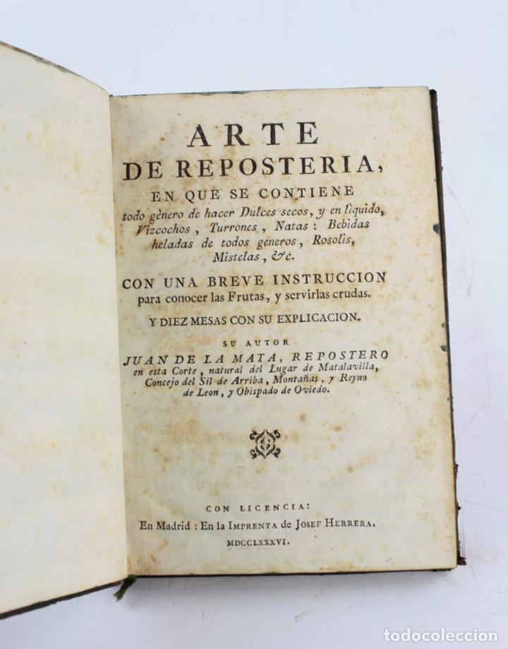 EL ARTE DE LA REPOSTERÍA, JUAN DE LA MATA, 1786, IMPRENTA DE JOSEF HERRERA, MADRID. 20,5X14,5CM (Libros Antiguos, Raros y Curiosos - Cocina y Gastronomía)
