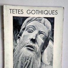 Libros antiguos: TÊTES DE STATUES GOTHIQUES, PAR I. L. SCHNEIDER. LIBRAIRIE PLON, PARIS, 1935. Lote 223153176