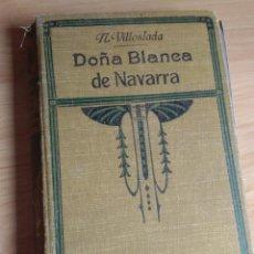 Libros antiguos: BLANCA DE NAVARRA, POR FRANCISCO NAVARRO VILLOSLADA. EDITADO 1923 APOSTOLADO DE LA PRENSA. Lote 223154648
