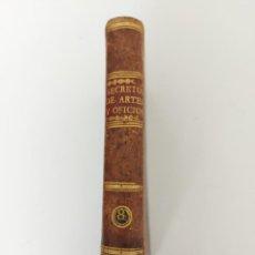 Libros antiguos: Nº 8 - DE LOS SECRETOS DE ARTES Y OFICIOS - AÑO 1807 - IMPRENTA DE VILLALPANDO - TINTES DE SEDA CULT. Lote 223202873