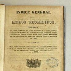 Libros antiguos: INDICE GENERAL DE LOS LIBROS PROHIBIDOS, COMPUESTO DEL ÍNDICE ÚLTIMO... MADRID, 1844.. Lote 223229397
