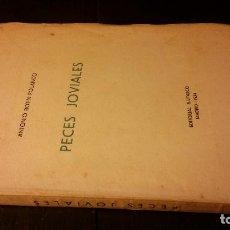 Libros antiguos: 1934 - ANTONIO BOTÍN POLANCO - PECES JOVIALES - 1ª ED.. Lote 223230375