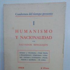 Libros antiguos: HUMANISMO Y NACIONALIDAD I POR SALVADOR MINGUIJÓN 1929. Lote 223245448