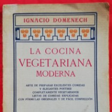 Libri antichi: LA COCINA VEGETARIANA MODERNA - 1918~2ª ED. - IGNACIO DOMENECH - IMP. HELÉNICA, MADRID - PJRB. Lote 223256095