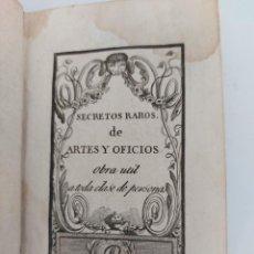 Libros antiguos: LIBRO Nº 1 - DE LOS SECRETOS RAROS DE ARTES Y OFICIOS - AÑO 1808 - EBANISTAS MADERA, HUESO, MARFIL,. Lote 223304980