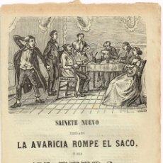 """Libros antiguos: PLIEGO CORDEL SAINETE NUEVO """"LA AVARICIA ROMPE EL SACO Ó SEA EL FUERA"""" 2ª PARTE 1842 1898 CA.. Lote 223337580"""